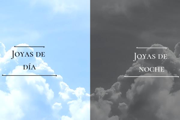 Joyas para el día y joyas para la noche