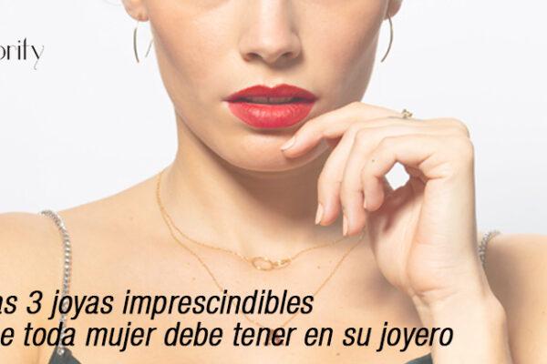 Las 3 joyas imprescindibles que toda mujer debe tener en su joyero